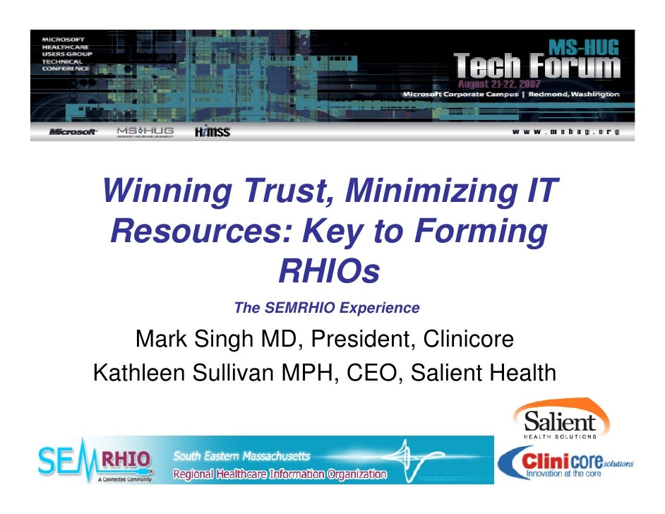 Winning Trust, Minimizing IT Resources: Key to Forming           RHIOs             The SEMRHIO Experience      Mark Singh ...