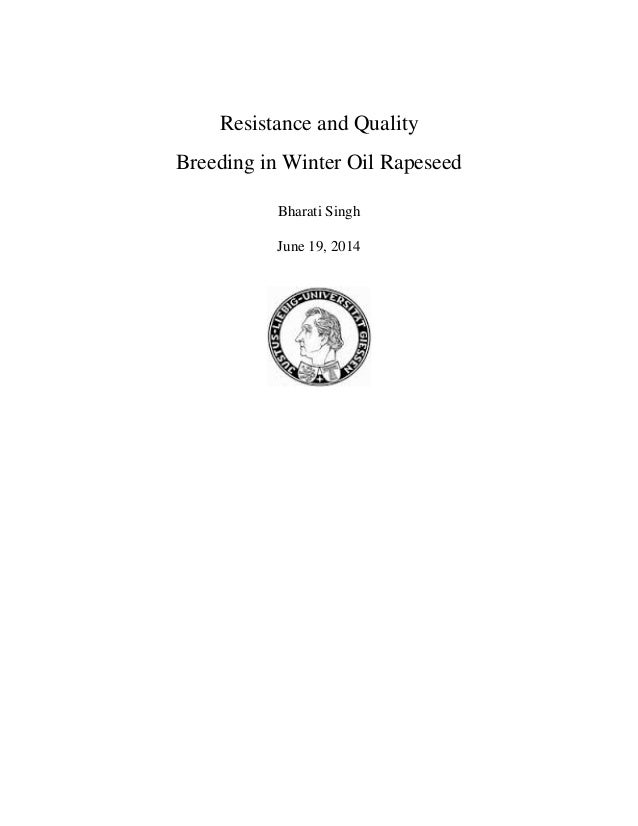 Resistance and Quality Breeding in Winter Oil Rapeseed Bharati Singh June 19, 2014