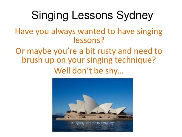Singing Lessons SydneyHave you always wanted to have singing               lessons?Or maybe you're a bit rusty and need to...
