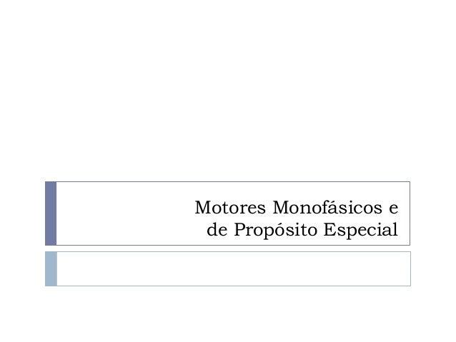 Motores Monofásicos ede Propósito Especial