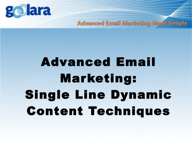 Advanced Email Marketing: Single Line Dynamic Content Techniques