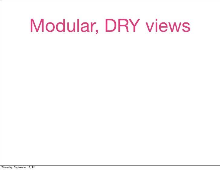 Modular, DRY viewsThursday, September 13, 12