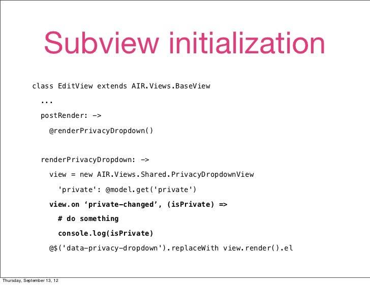 Subview initialization             class EditView extends AIR.Views.BaseView                 ...                 postRende...