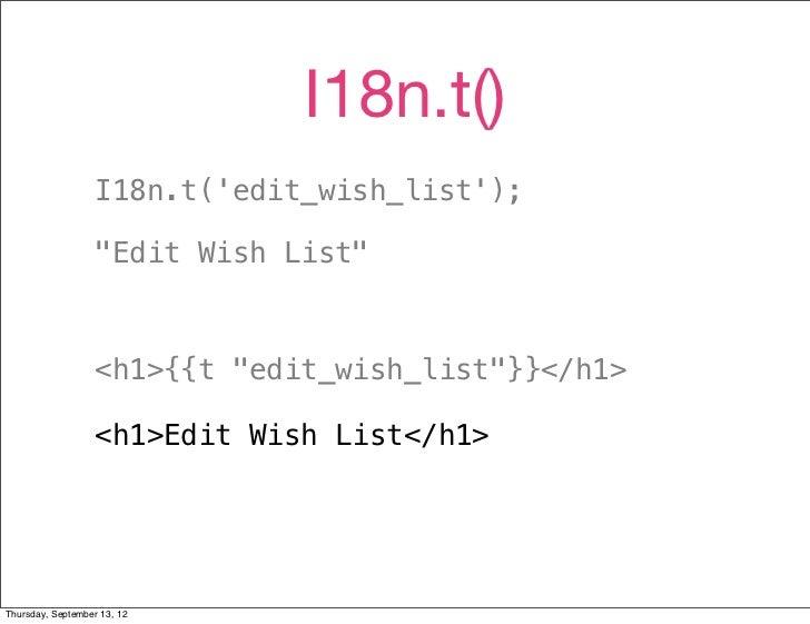 """I18n.t()                   I18n.t(edit_wish_list);                   """"Edit Wish List""""                   <h1>{{t """"edit_wish..."""