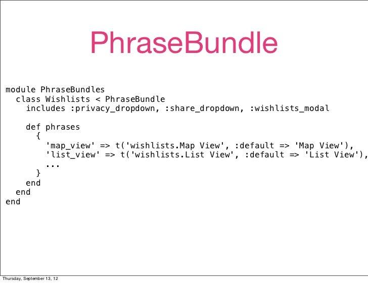 PhraseBundle module PhraseBundles   class Wishlists < PhraseBundle     includes :privacy_dropdown, :share_dropdown, :wishl...
