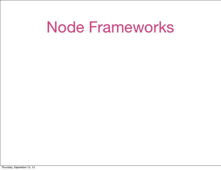Node FrameworksThursday, September 13, 12