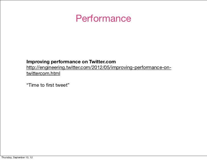 Performance                    Improving performance on Twitter.com                    http://engineering.twitter.com/2012...