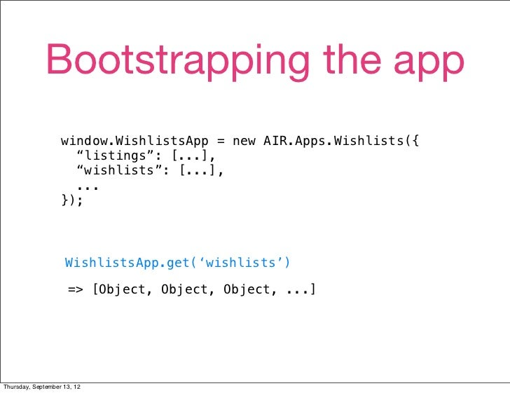 """Bootstrapping the app                   window.WishlistsApp = new AIR.Apps.Wishlists({                     """"listings"""": [....."""