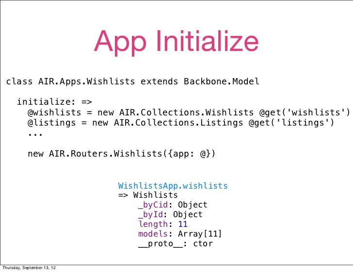 App Initialize class AIR.Apps.Wishlists extends Backbone.Model      initialize: =>        @wishlists = new AIR.Collections...