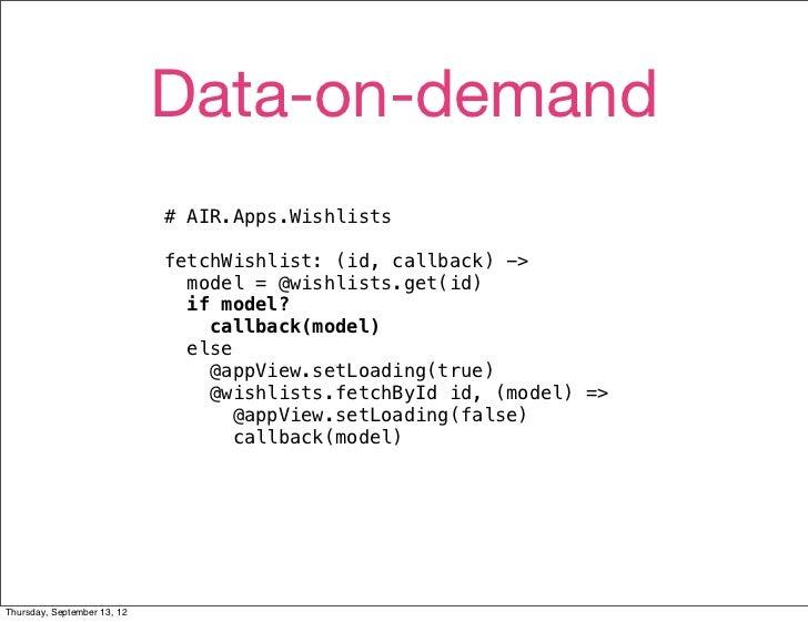 Data-on-demand                             # AIR.Apps.Wishlists                             fetchWishlist: (id, callback) ...