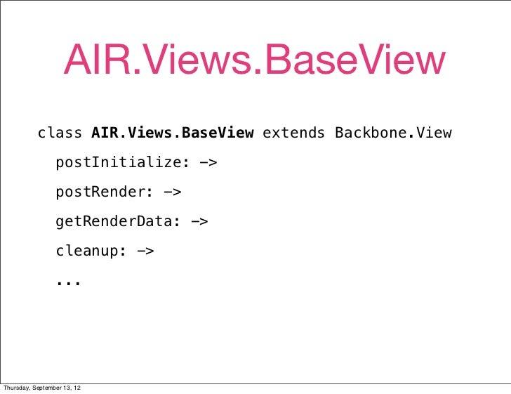 AIR.Views.BaseView           class AIR.Views.BaseView extends Backbone.View                 postInitialize: ->            ...