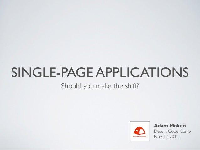 SINGLE-PAGE APPLICATIONS      Should you make the shift?                                   Adam Mokan                     ...