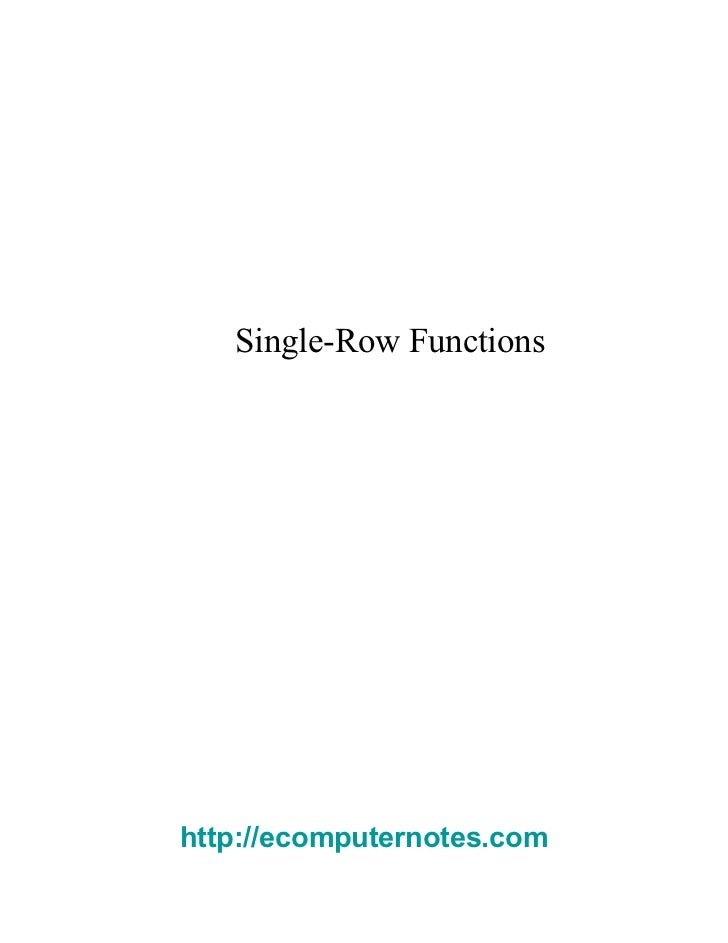 Single-Row Functions  http://ecomputernotes.com