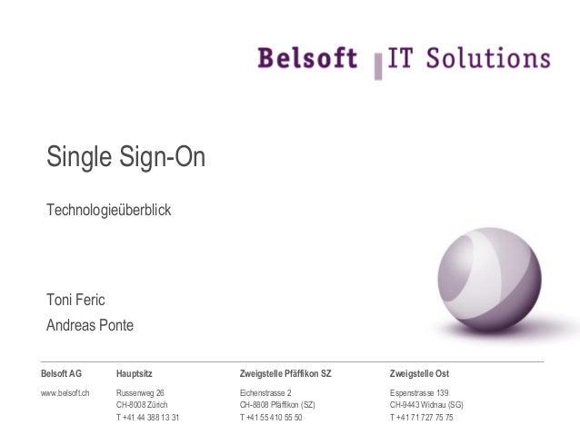 Belsoft AG Hauptsitz Zweigstelle Pfäffikon SZ Zweigstelle Ost www.belsoft.ch Russenweg 26 CH-8008 Zürich T +41 44 388 13 3...
