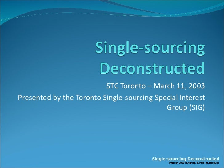 STC Toronto – March 11, 2003Presented by the Toronto Single-sourcing Special Interest                                     ...