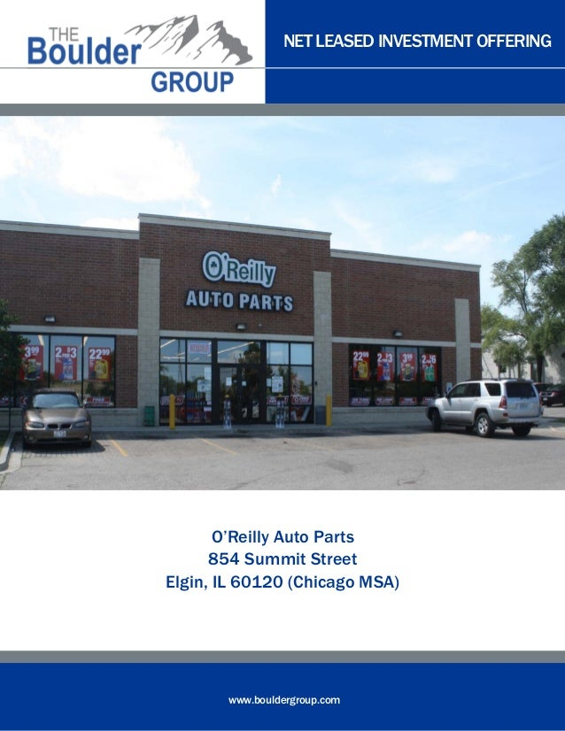NET LEASED INVESTMENT OFFERING www.bouldergroup.com O'Reilly Auto Parts 854 Summit Street Elgin, IL 60120 (Chicago MSA)