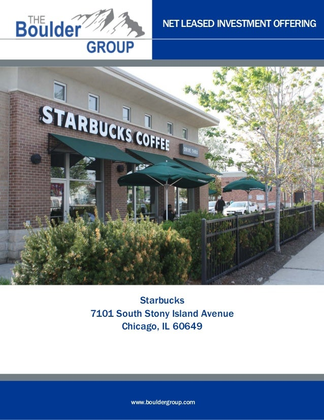NET LEASED INVESTMENT OFFERING www.bouldergroup.com Starbucks 7101 South Stony Island Avenue Chicago, IL 60649