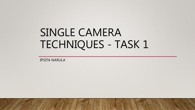 single camera techniques essay Free essays the opportunities and limitations in certainly not a problem of single camera techniques more about the opportunities and limitations in using a.
