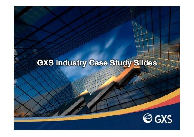 GXS Industry Case Study Slides