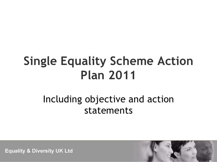 Single Equality Scheme Action          Plan 2011   Including objective and action             statements