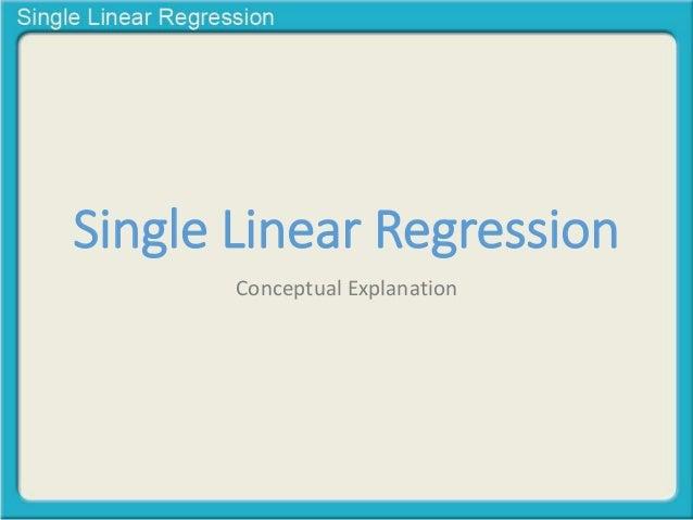 Single Linear RegressionConceptual Explanation
