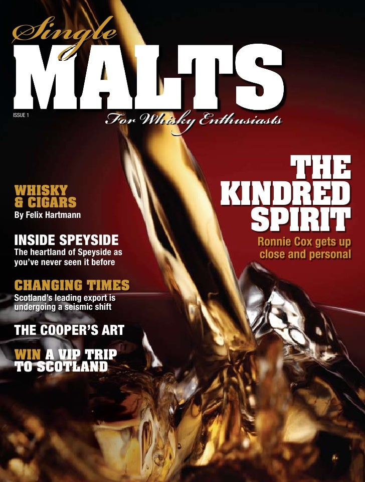 Single malts Issue 1                          For isk Enthusiasts                                            The Whisky ...