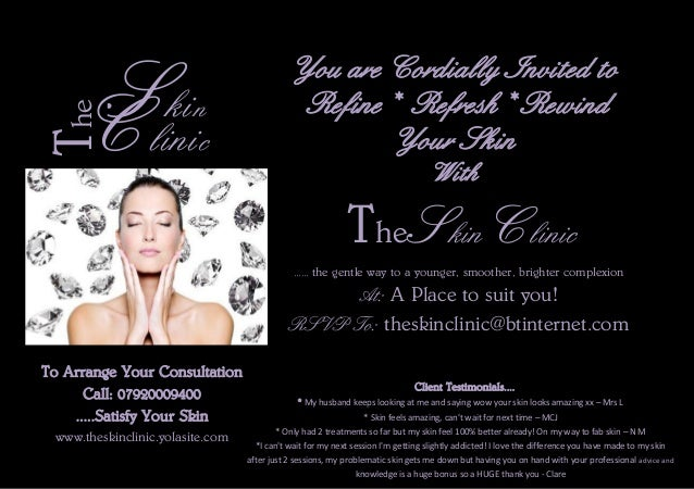 Skin Clinic The You are Cordially Invited to Refine* Refresh* Rewind Your Skin With The Skin Clinic ......the gentle way t...