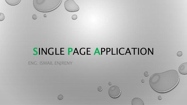 SINGLE PAGE APPLICATION  ENG. ISMAIL ENJRENY