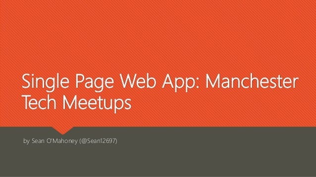 Single Page Web App: Manchester Tech Meetups by Sean O'Mahoney (@Sean12697)
