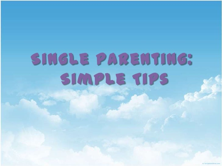 Single Parenting: <br />Simple Tips<br />