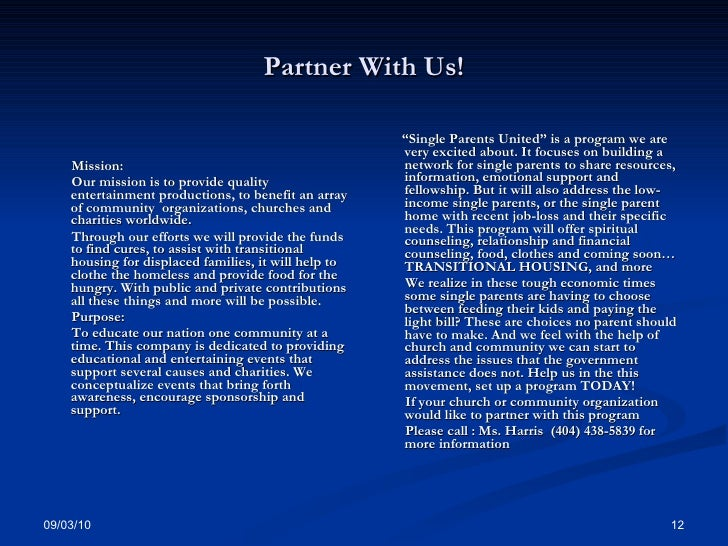 Partner With Us! <ul><li>Mission:  </li></ul><ul><li>Our mission is to provide quality entertainment productions, to benef...