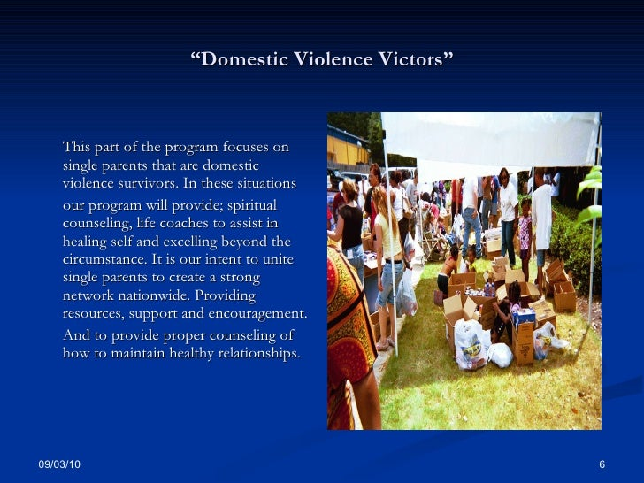 """ Domestic Violence Victors"" <ul><li>This part of the program focuses on single parents that are domestic violence survivo..."