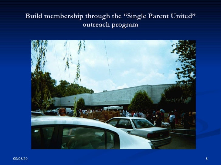 "Build membership through the ""Single Parent United"" outreach program"