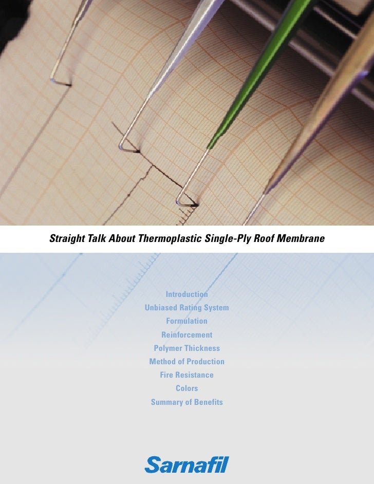 Straight talk about thermoplastic single ply roofing membrane