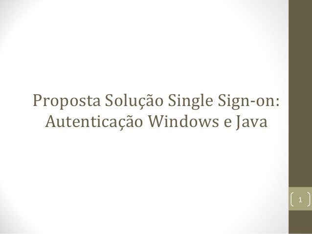 Proposta Solução Single Sign-on: Autenticação Windows e Java  1