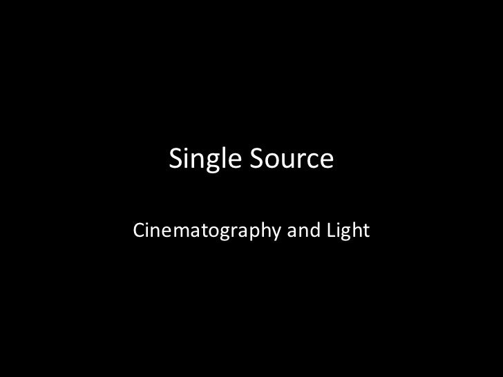 Single SourceCinematography and Light