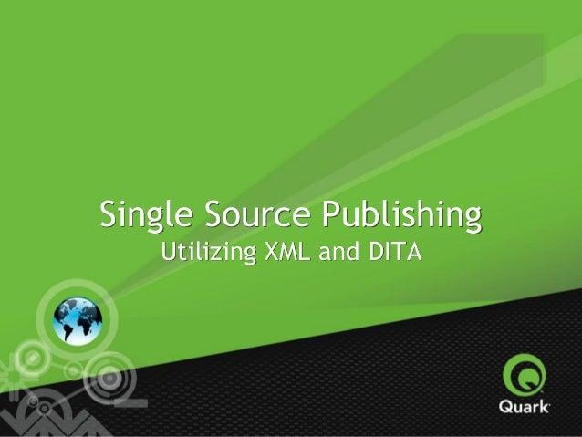 Single Source PublishingUtilizing XML and DITA