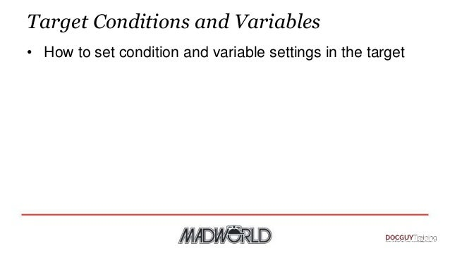 Target Conditions and Variables • How to set condition and variable settings in the target