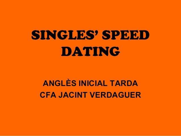 SINGLES' SPEED DATING ANGLÈS INICIAL TARDA CFA JACINT VERDAGUER