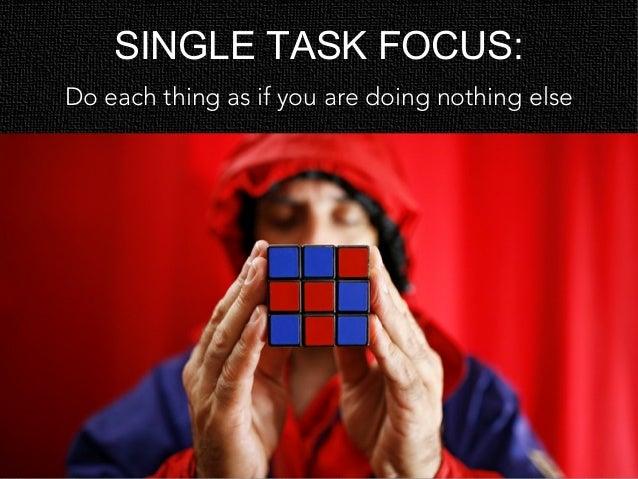 Why you should stop multitasking and embrace singletasking Slide 2