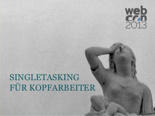 SINGLETASKING FÜR KOPFARBEITER