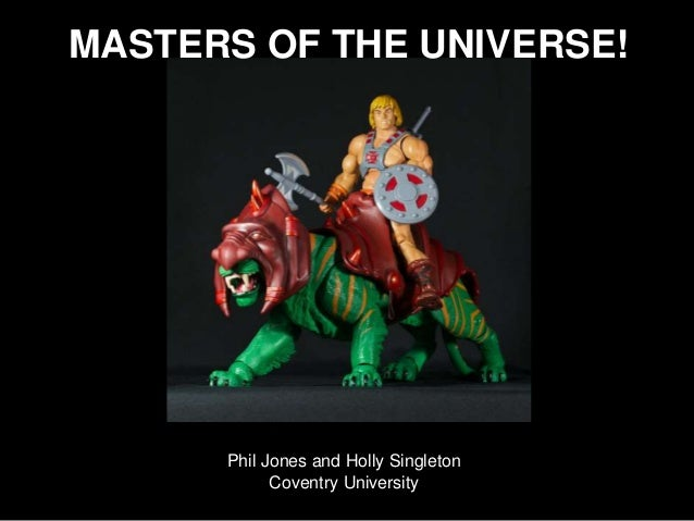 MASTERS OF THE UNIVERSE! Phil Jones and Holly Singleton Coventry University