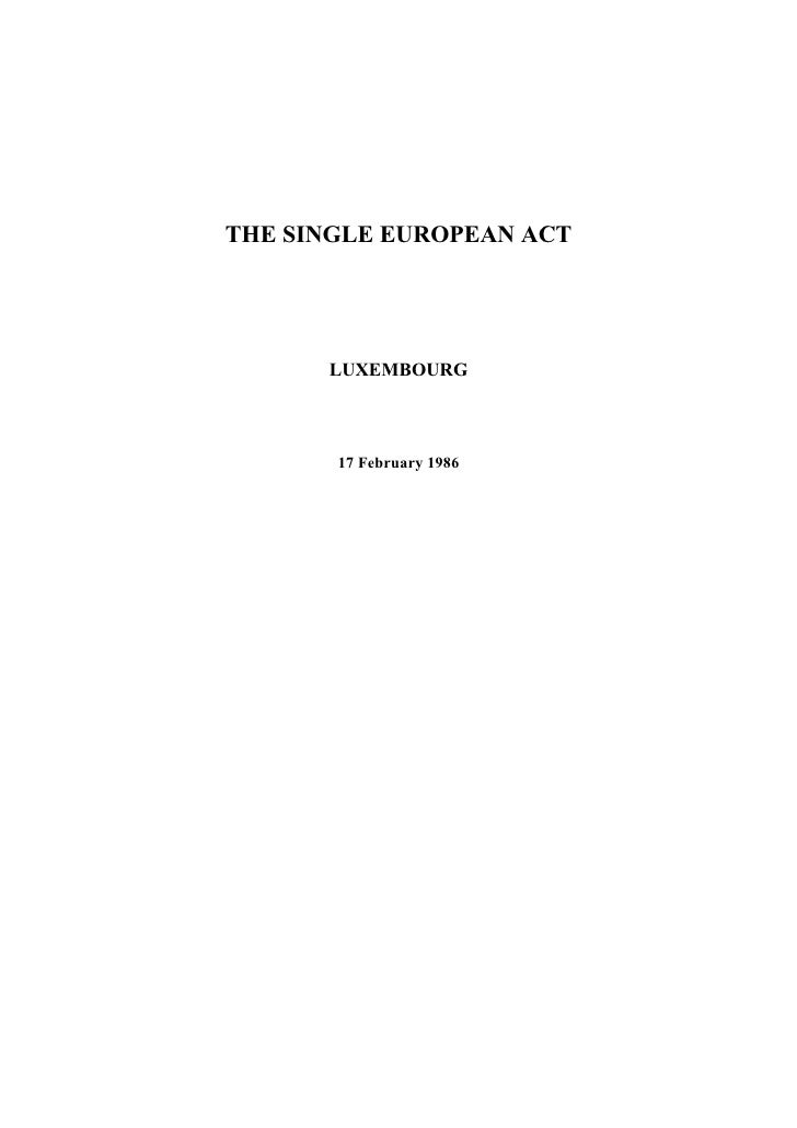 THE SINGLE EUROPEAN ACT           LUXEMBOURG           17 February 1986