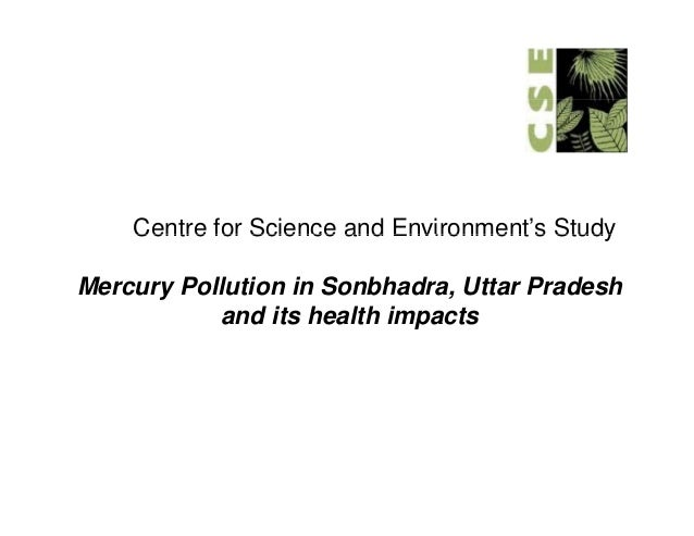 Centre for Science and Environment's Study                           Environment sMercury Pollution in Sonbhadra, Uttar Pr...