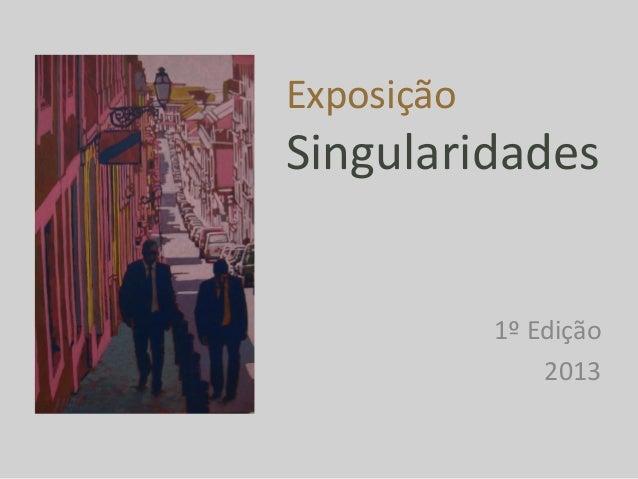 ExposiçãoSingularidades  1º Edição  2013