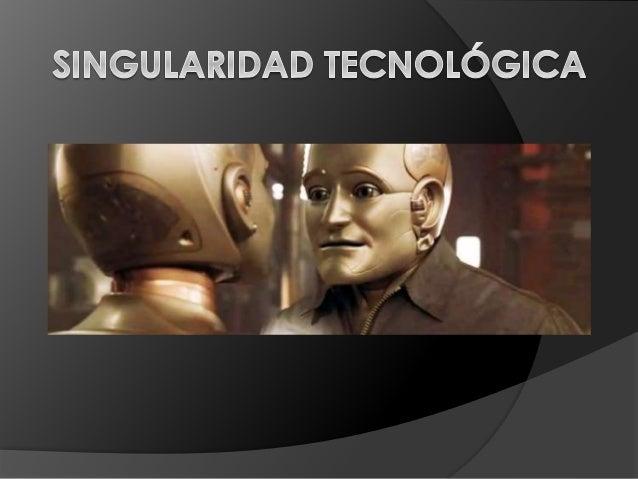 La singularidad tecnológica es un acontecimiento futuro en el que se predice que el progreso tecnológico y el cambio socia...