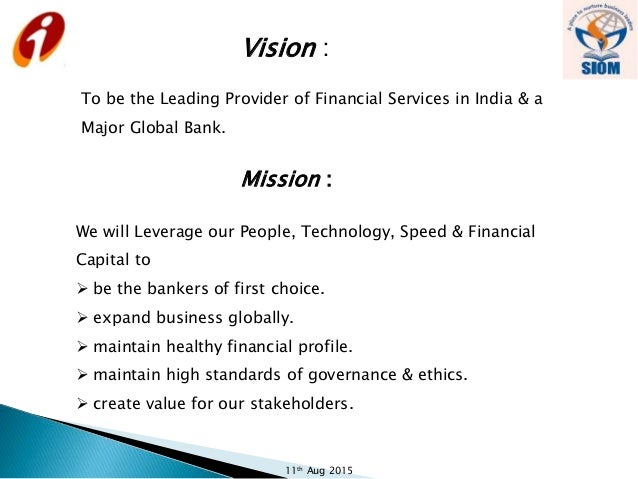 mission and vission of icici bank Group philosophy as india transforms  icici bank won the award for the 'best retail bank' in india at the asian banker excellence in retail financial services.