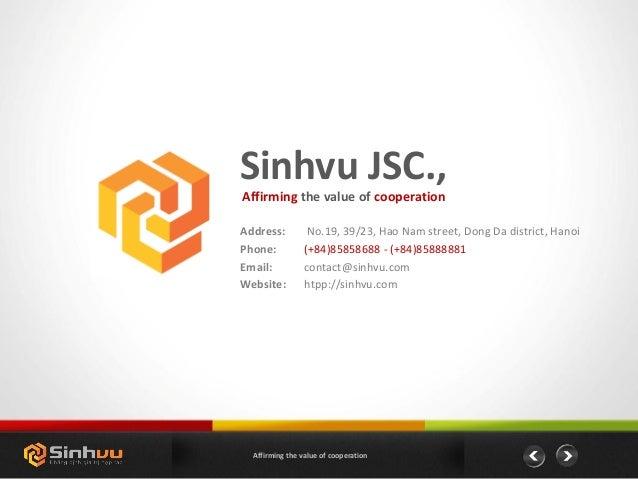 Address: No.19, 39/23, Hao Nam street, Dong Da district, Hanoi Phone: (+84)85858688 - (+84)85888881 Email: contact@sinhvu....