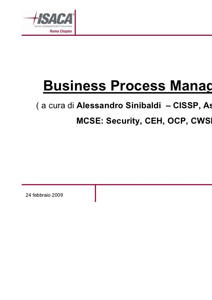 Business Process Management    ( a cura di Alessandro Sinibaldi – CISSP, Assistente CC,                   MCSE: Security, ...