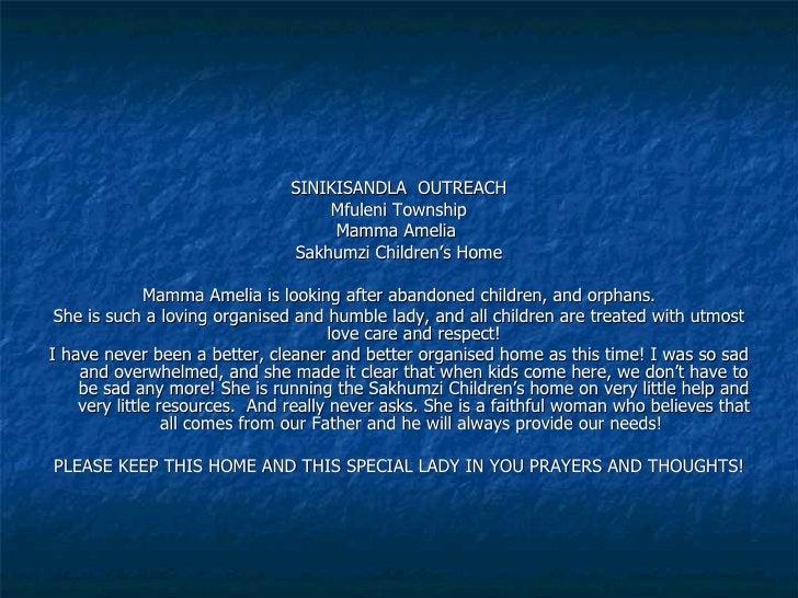 <ul><li>SINIKISANDLA  OUTREACH </li></ul><ul><li>Mfuleni Township </li></ul><ul><li>Mamma Amelia  </li></ul><ul><li>Sakhum...